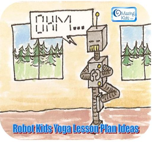Robot Kids Yoga Lesson Plan Ideas