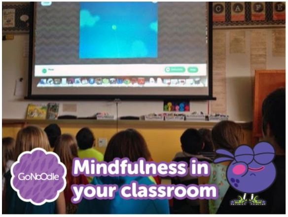 Mindfulness in your Classroom - GoNoodle